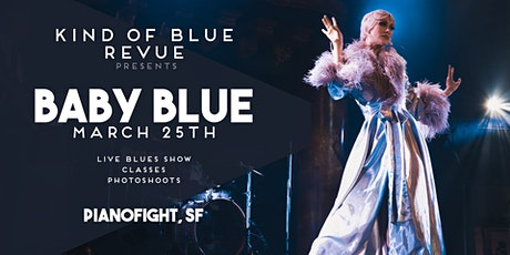 Kind of Blue Revue Presents: Baby Blue tickets