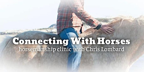 Connecting With Horses Clinic with Chris Lombard tickets