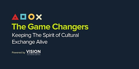 "Vision Game Changers ""Keeping The Spirit Of Cultural Exchange Alive"" tickets"