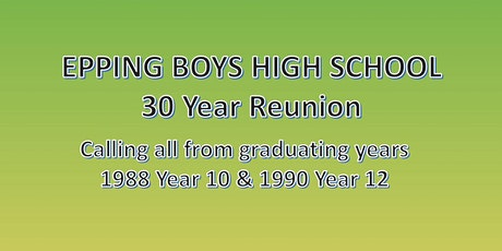Epping Boys High School Reunion, Classes Yr 10 1988 & Yr 12 1990 tickets