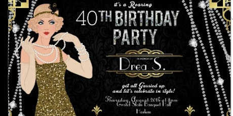 Harlem Nights PRESENTS Drea's 40th Birthday Party tickets