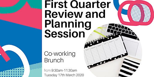 First Quarter Review and Planning Session
