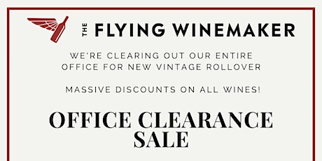 The Flying Winemaker's Office Clearance Sale for New Vintage Roll Over! tickets