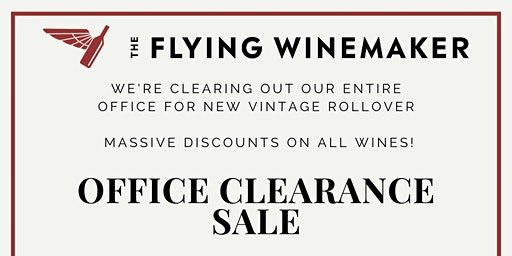 The Flying Winemaker's Office Clearance Sale for New Vintage Roll Over!
