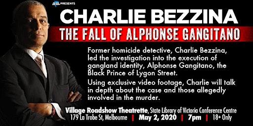 Charlie Bezzina: The Fall of Alphonse Gangitano