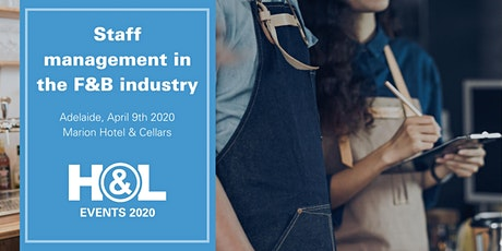 Staff management in the food and beverage industry | H&L Australia tickets