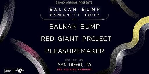 Balkan Bump, Red Giant Project & Pleasuremaker- San Diego 3/26