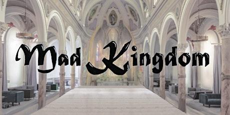 Mad Kingdom tickets