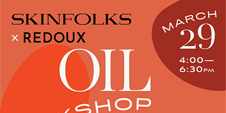 Skin Folks Oil Blending Workshop: tickets