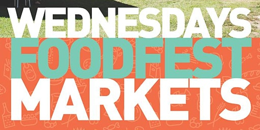 Wednesday Foodfest Markets