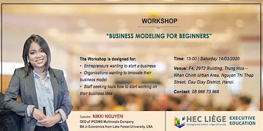 """[HANOI] """"Business Modeling For Beginners"""" Workshop 14.03.2020"""