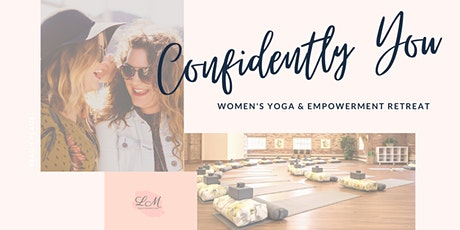 Confidently You: Women's Yoga & Empowerment Retreat tickets