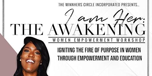 I AM HER: The Awakening Women Empowerment Workshop
