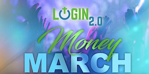 LOGIN 2.0: MONEY MARCH