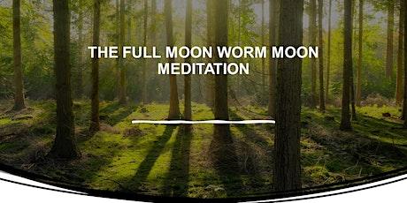 The Full Moon Worm Moon Meditation tickets