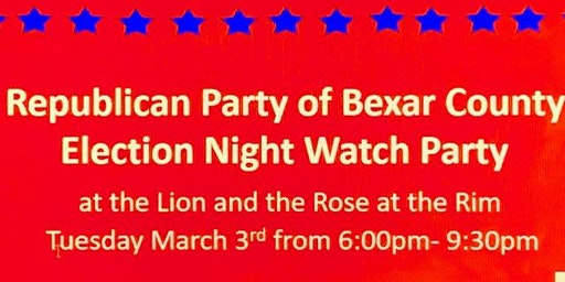 Republican Party of Bexar County Election Night Watch Party