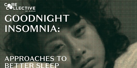 Goodnight Insomnia: Approaches to Better Sleep tickets