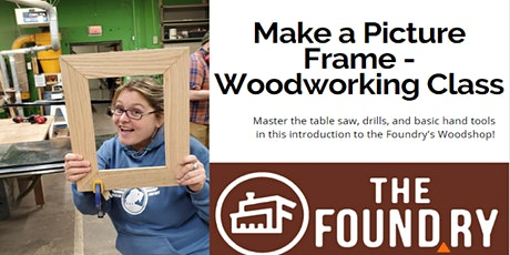 Make a Picture Frame - Woodworking Class @TheFoundry tickets