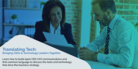 Translating Tech: Bringing CEOs and Technology Leaders Together tickets