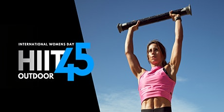 International Womens Day - HIIT45 Bootcamp tickets