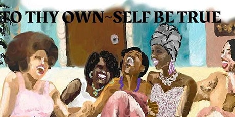 TO THY OWN~SELF BE TRUE: WOMENS EMPOWERMENT WORKSHOP tickets