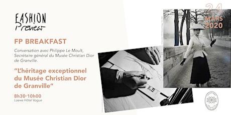 """FP Breakfast """"L'héritage exceptionnel du Musée Christian Dior de Granville"""" tickets"""