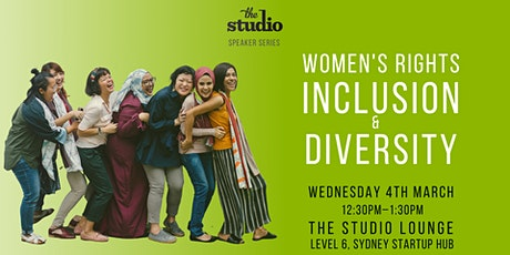Speaker Series @ The Studio: Inclusion and Diversity - Women's Day 2020 tickets