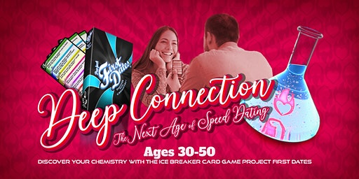 Deep Connection - The Next Age of Speed Dating - Ages 30-50