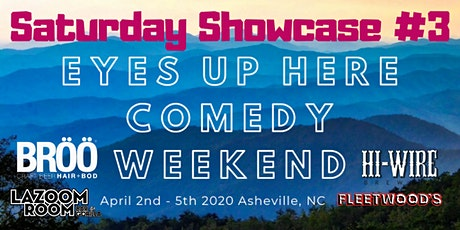 Eyes Up Here Comedy Weekend (Saturday Showcase) tickets