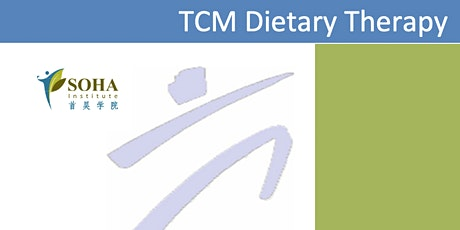 Certificate in Application of TCM Dietary Therapy 中医食疗证书 tickets