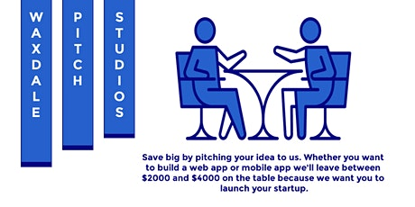 Pitch your startup idea to us, we'll make it happen. tickets