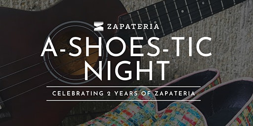 A-Shoes-tic Night: Zapateria's 2nd Year Anniversary
