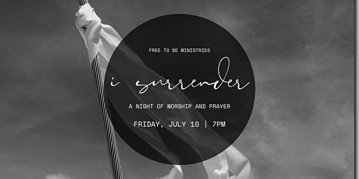 I Surrender: A Night of Worship and Prayer