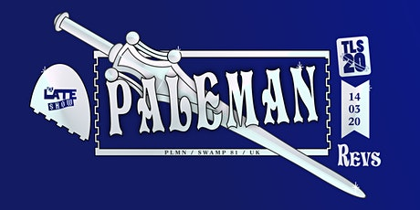THE LATE SHOW PRESENTS PALEMAN (UK) tickets