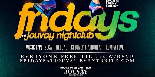 Fridays @ Jouvay Nightclub