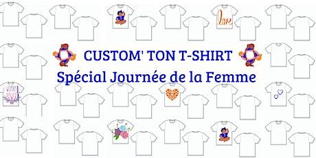 Custom Ton T-shirt/ Spécial Journée de la Femme billets