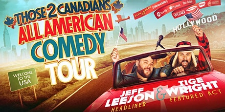 Those 2 Canadians All American Comedy Tour with Jeff Leeson tickets
