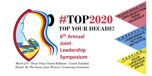 "6th Annual Joint Leadership Symposium - ""TOP 2020"""