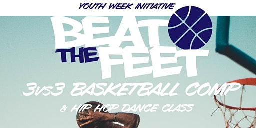 Beat the Feet - Youth Week Event (3v3 Basketball & Hip Hop Workshop)
