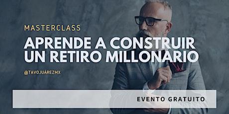 Masterclass: Aprende a construir un retiro millonario boletos