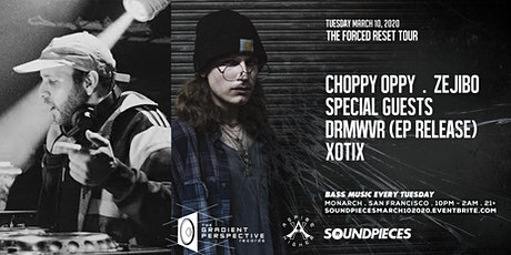 CHOPPY OPPY, ZEJIBO & MORE! FORCED RESET TOUR — SOUNDPIECES tickets