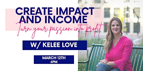 Create Impact and Income: turn your passion into profit tickets