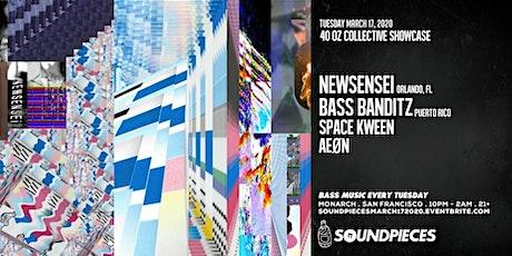 NEWSENSEI, BASS BANDIT & MORE! — Soundpieces x 40oz Collective tickets