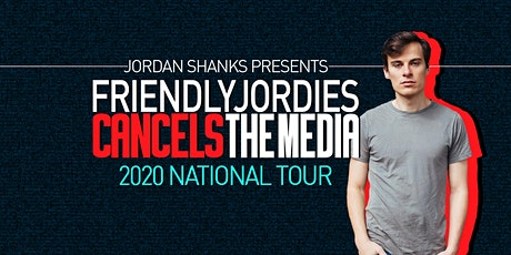 Friendlyjordies Cancels The Media tickets