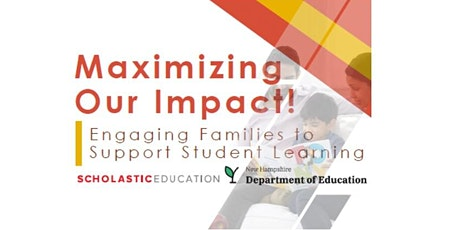 Maximizing Our Impact!  Engaging Families to Support Student Learning tickets