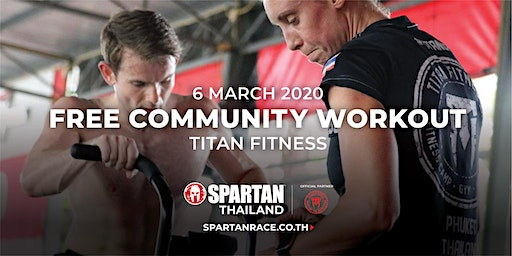 SPARTAN COMMUNITY WORKOUT AT TITAN FITNESS (PHUKET)