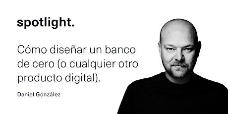 Cómo diseñar un banco de cero (o cualquier otro producto digital). entradas