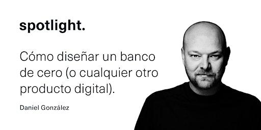 Cómo diseñar un banco de cero (o cualquier otro producto digital).