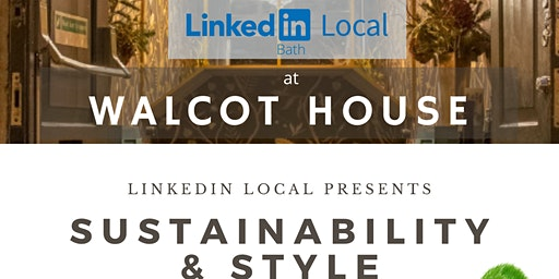 LinkedIn Local - Bath : Sustainability and Style