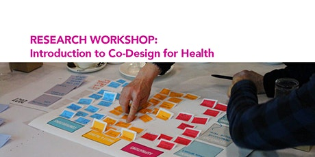 Research workshop: Introduction to Co-design for Health  tickets